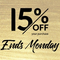 15% off your purchase. Ends Monday.