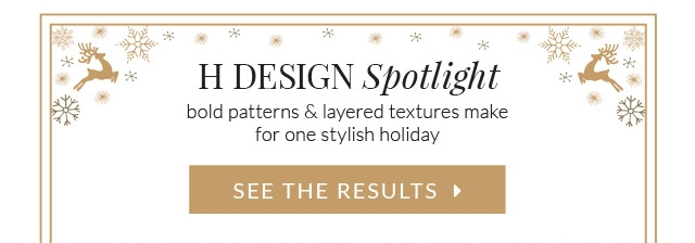 H Design Spotlight: Bold patterns and layered textures make for one stylish holiday.