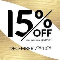 15% off your purchase of $1999+. December 7th-10th.