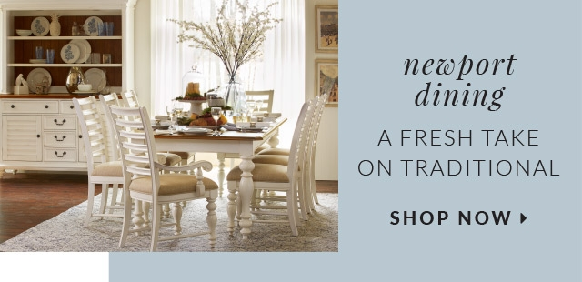 Newport Dining Pieces With A Fresh Take On Traditional Shop Now