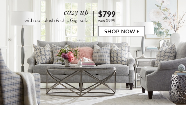 cozy up with our plush and chic gigi sofa was 999 99 now 799 99
