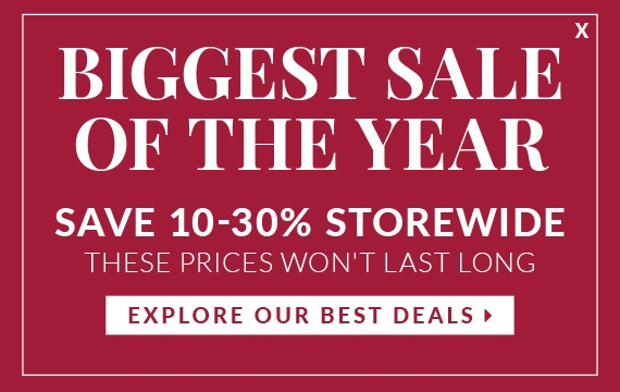 Biggest Sale of the Year. Save 10-30% Storewide. These Prices Won't Last Long. Explore Our Best Deals.